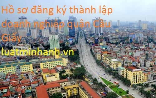 Hồ Sơ đăng ký thành lập doanh nghiệp quận Cầu  Giấy