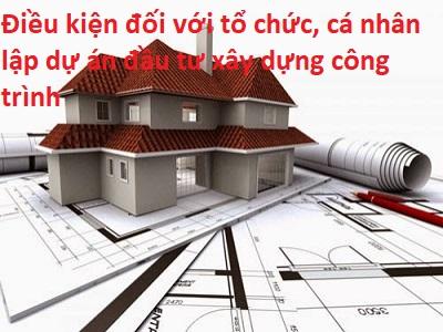 Điều kiện đối với tổ chức, cá nhân lập dự án đầu tư xây dựng công trình