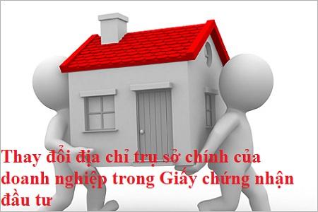 Thay đổi địa chỉ trụ sở chính của doanh nghiệp trong Giấy chứng nhận đầu tư