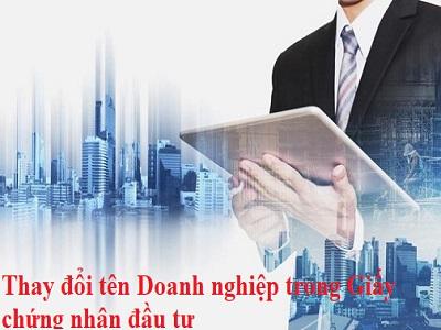 Thay đổi tên Doanh nghiệp trong Giấy chứng nhận đầu tư