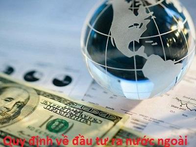 Quy định về đầu tư ra nước ngoài theo Nghị định số 83/2015/NĐ-CP