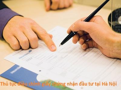 Thủ tục điều chỉnh giấy chứng nhận đầu tư tại Hà Nội