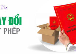 Dịch vụ thay đổi giấy phép kinh doanh Uy Tín, Giá Rẻ